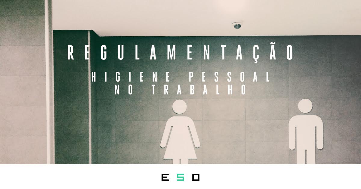 Regulamentação Sobre Banheiros e Higiene Pessoal no Trabalho
