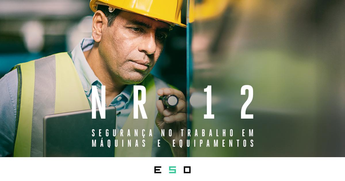 Norma Regulamentadora 12 – Segurança no Trabalho em Máquinas e Equipamentos